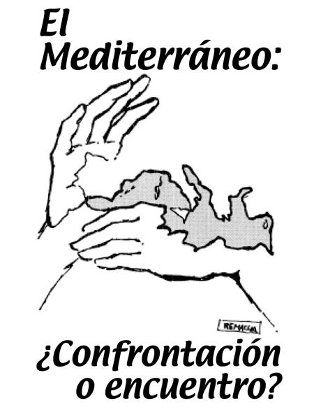 El Mediterráneo: confrontación o encuentro.