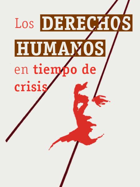 Los derechos humanos en tiempo de crisis