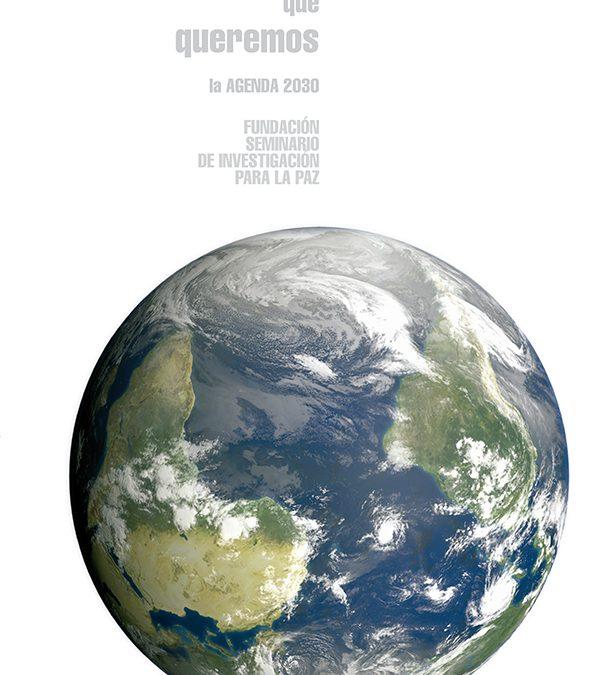 El mundo que queremos. La agenda 2030