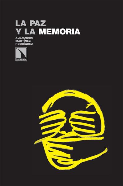 La paz y la memoria – Alejandro Martínez