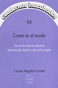 Contar en el mundo, Una mirada sobre las relaciones internacionales desde las vidas de las mujeres – Carmen Magallón Portolés