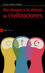 Del choque a la alianza de civilizaciones – Javier Jiménez Olmos