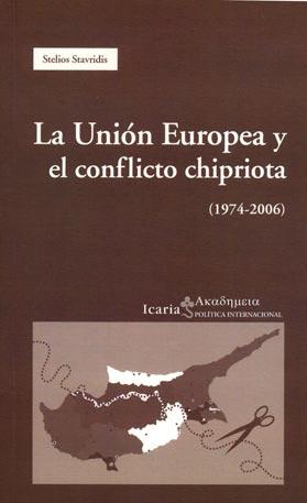 La Unión europea y el conflicto chipriota 1974-2006 – Stelios Stavridis