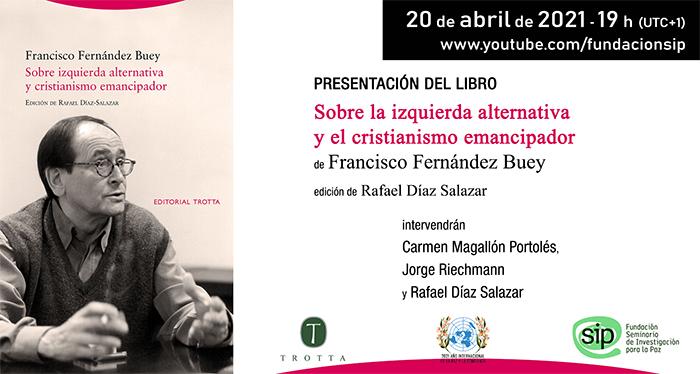 Presentación Fdez. Buey «Sobre la izquierda alternativa y el cristianismo emancipador» – presentación del libro