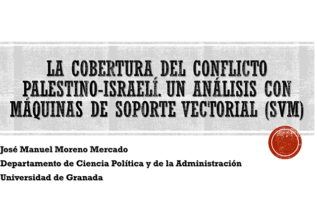 22. La cobertura del conflicto palestino-israelí: Un análisis con máquinas de soporte vectorial (SVM), por José Manuel Moreno Mercado