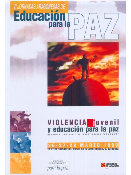 Violencia Juvenil y Educación para la Paz – VI Jornadas Aragonesas de Educación para la Paz